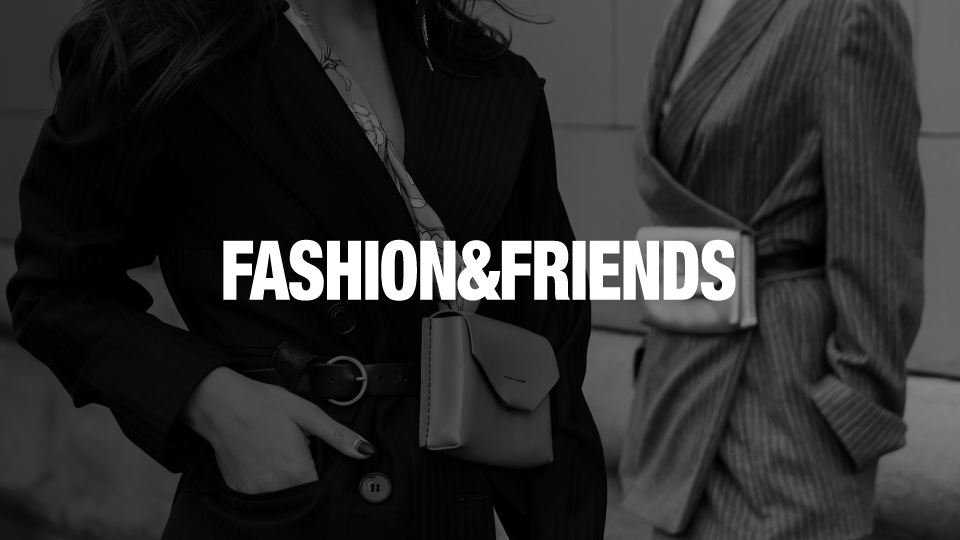 fashion and friends